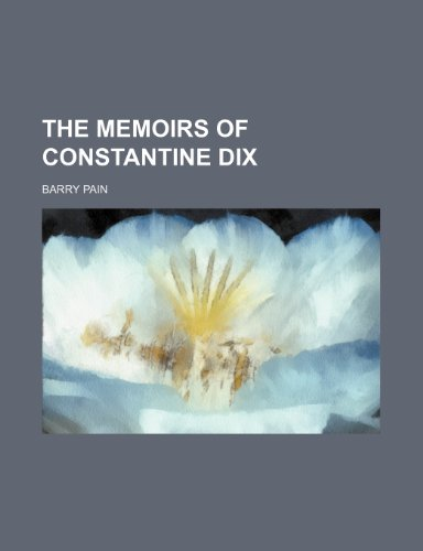 9781151407955: The memoirs of Constantine Dix