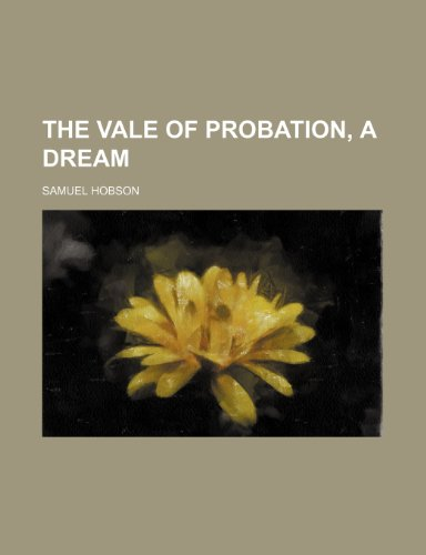 9781151409591: The Vale of Probation, a Dream