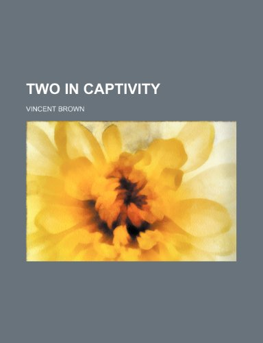9781151410122: Two in Captivity