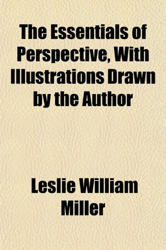 9781151415004: The Essentials of Perspective, With Illustrations Drawn by the Author