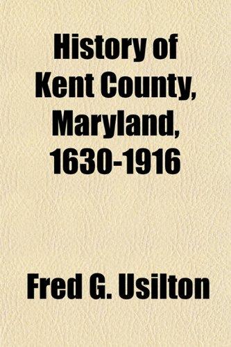 9781151419842: History of Kent County, Maryland, 1630-1916