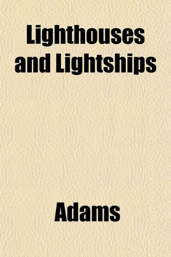 Lighthouses and Lightships (1151423971) by Adams
