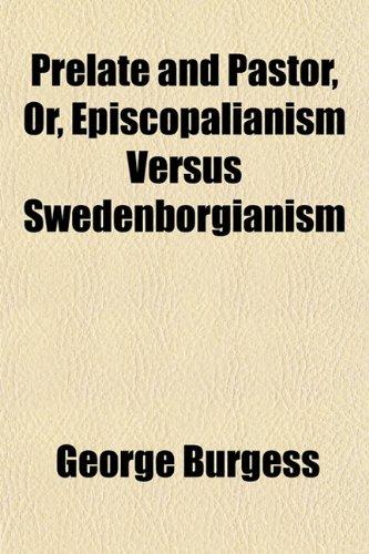 9781151424914: Prelate and Pastor, Or, Episcopalianism Versus Swedenborgianism