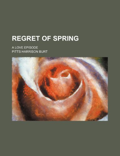 9781151425683: Regret of spring; a love episode