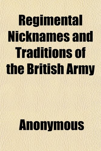 9781151433015: Regimental Nicknames and Traditions of the British Army