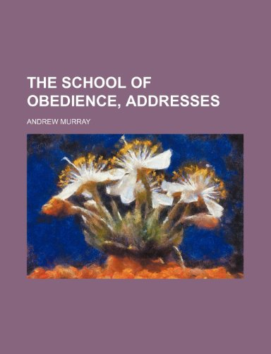 The school of obedience, addresses (9781151434074) by Murray, Andrew