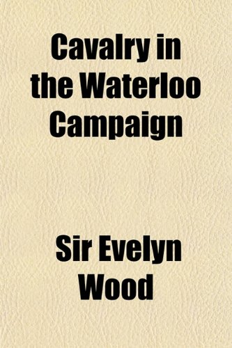 9781151438171: Cavalry in the Waterloo Campaign