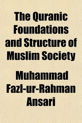 9781151440839: The Quranic Foundations and Structure of Muslim Society