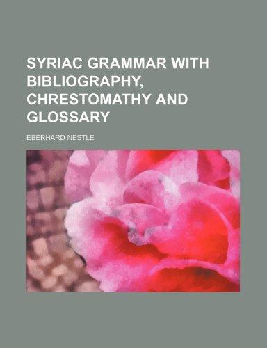 9781151441713: Syriac grammar with bibliography, chrestomathy and glossary