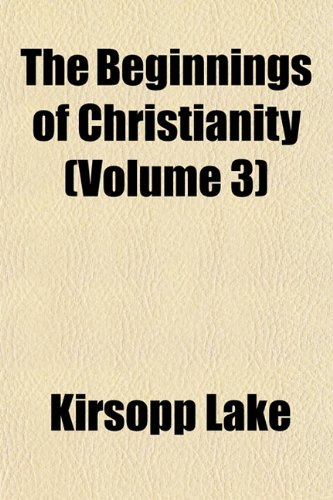 9781151442017: The Beginnings of Christianity (Volume 3)