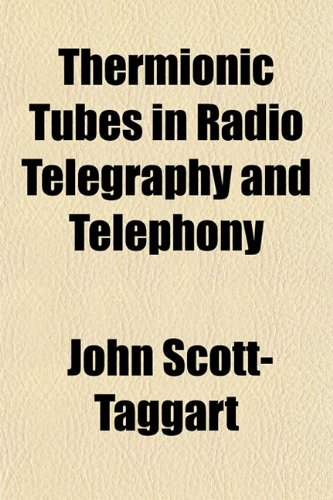 9781151442475: Thermionic Tubes in Radio Telegraphy and Telephony