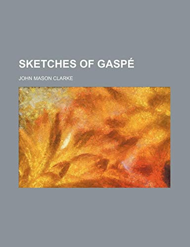 9781151446442: Sketches of Gaspé
