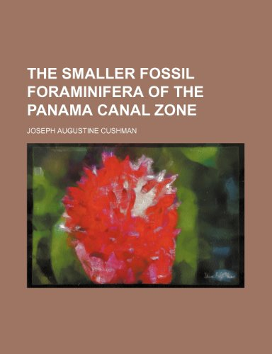 9781151448927: The smaller fossil Foraminifera of the Panama canal zone