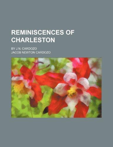 9781151461490: Reminiscences of Charleston; By J.N. Cardozo