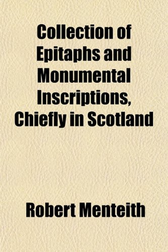 9781151464590: Collection of Epitaphs and Monumental Inscriptions, Chiefly in Scotland