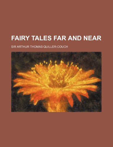 Fairy tales far and near (1151473146) by Quiller-Couch, Sir Arthur Thomas
