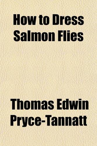 9781151476180: How to Dress Salmon Flies
