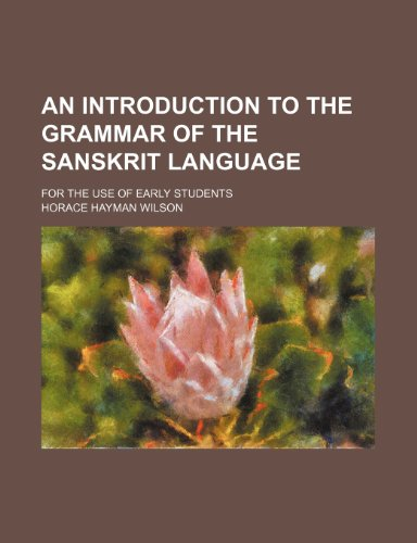 9781151481382: An introduction to the grammar of the Sanskrit language; for the use of early students