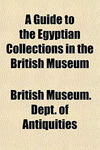 9781151482280: A Guide to the Egyptian Collections in the British Museum