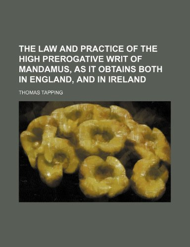 9781151500106: The law and practice of the high prerogative writ of mandamus, as it obtains both in England, and in Ireland