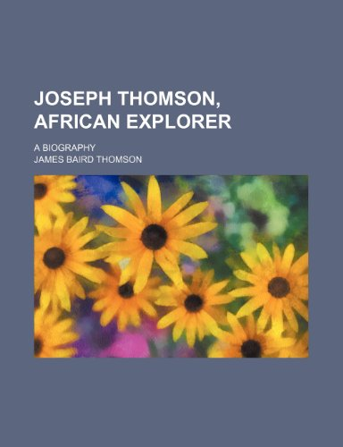 9781151512079: Joseph Thomson, African explorer; a biography