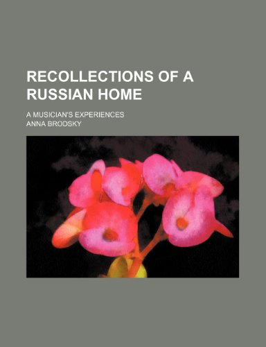 9781151515957: Recollections of a Russian Home; A Musician's Experiences