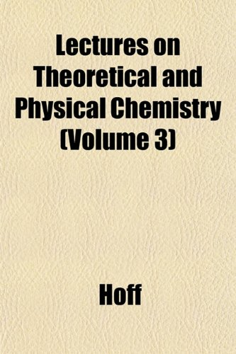 9781151522634: Lectures on Theoretical and Physical Chemistry (Volume 3)