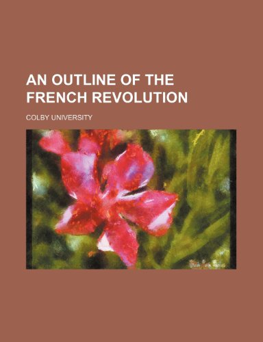 9781151527219: An Outline of the French revolution