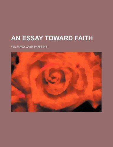 9781151527462: An essay toward faith