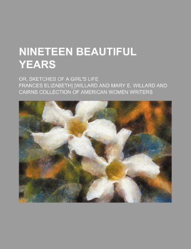 9781151535115: Nineteen Beautiful Years; Or, Sketches of a Girl's Life