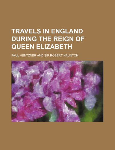 9781151543370: Travels in England during the reign of Queen Elizabeth