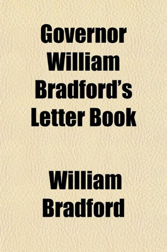 Governor William Bradford's Letter Book (9781151549488) by William Bradford