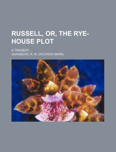 9781151556936: Russell, Or, the Rye-House Plot; A Tragedy
