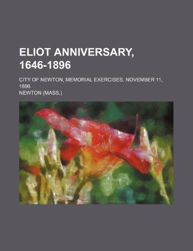 Eliot Anniversary, 1646-1896; City of Newton, Memorial Exercises, November 11, 1896 (1151561827) by Newton