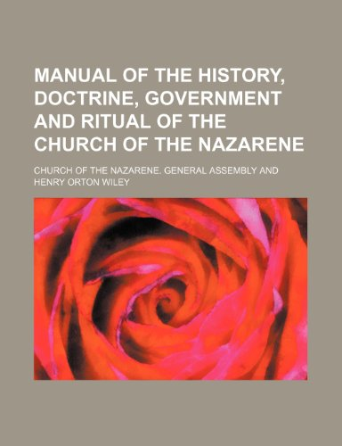 9781151562845: Manual of the History, Doctrine, Government and Ritual of the Church of the Nazarene