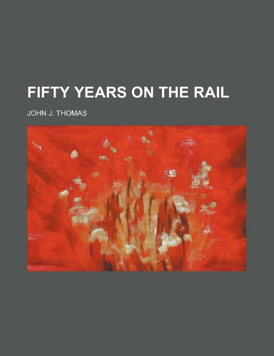 9781151572349: Fifty Years on the Rail