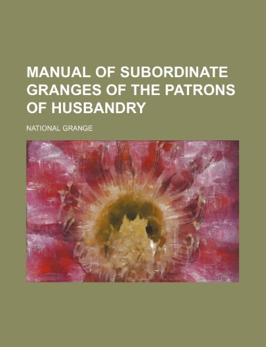 9781151573032: Manual of Subordinate Granges of the Patrons of Husbandry