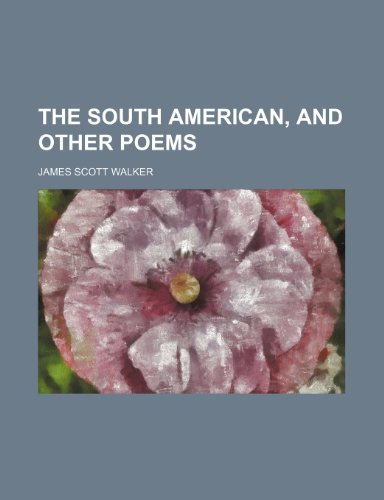 9781151577924: The South American, and other poems