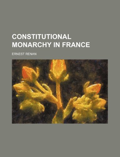 Constitutional Monarchy in France (9781151584076) by Ernest Renan