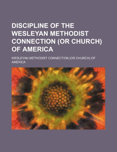 9781151584618: Discipline of the Wesleyan Methodist Connection (Or Church) of America