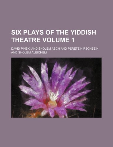 9781151588821: Six plays of the Yiddish theatre Volume 1