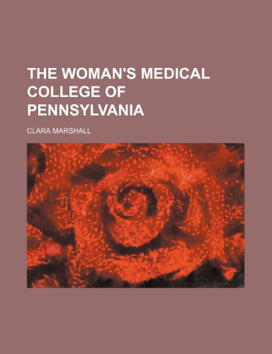9781151594358: The Woman's Medical College of Pennsylvania