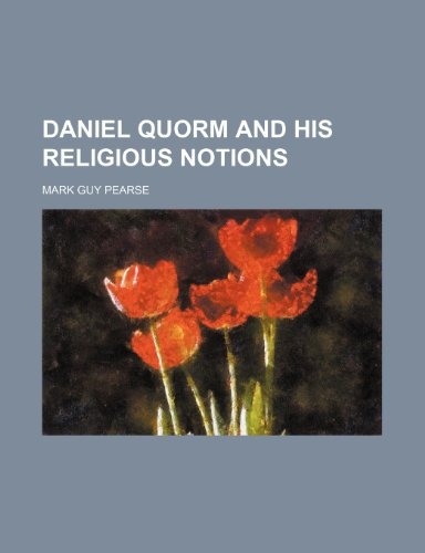 Daniel Quorm and his religious notions (9781151598769) by Pearse, Mark Guy