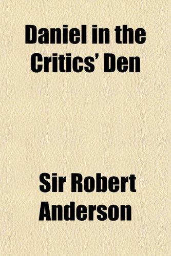 9781151607560: Daniel in the Critics' Den; A Reply to Dean Farrar's Book of Daniel