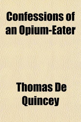 9781151613318: Confessions of an Opium-Eater