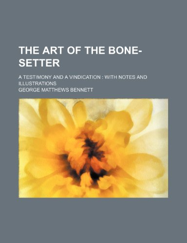 9781151619105: The Art of the Bone-Setter; A Testimony and a Vindication With Notes and Illustrations