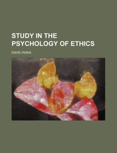 Study in the Psychology of Ethics (9781151627513) by David Irons