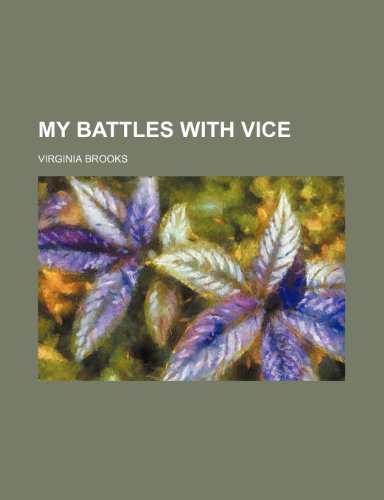 9781151636461: My Battles With Vice