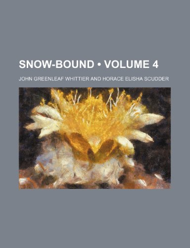 Snow-Bound (Volume 4) (1151636940) by John Greenleaf Whittier