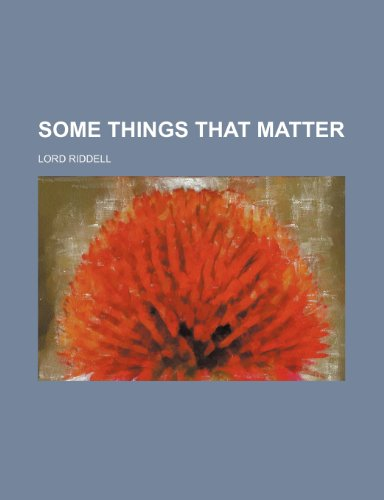 9781151637048: Some Things That Matter
